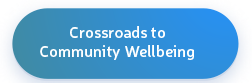 Crossroads to Community Wellbeing